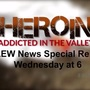 Heroin: Addicted in the Valley Part 3 coming Wednesday at 6PM