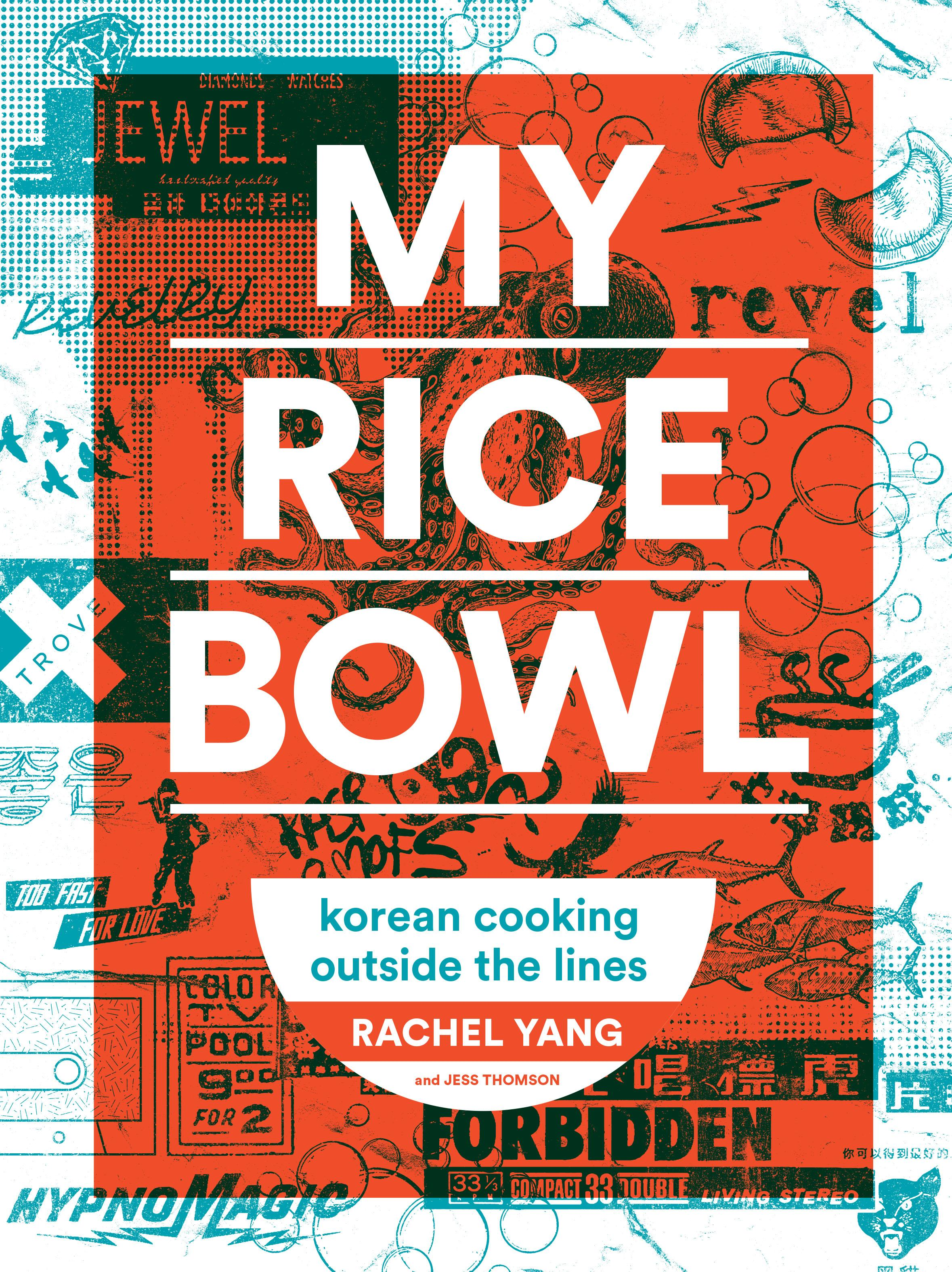 My Rice Bowl by Rachel Yang and Jess Thompson (Image courtesy of Sasquatch Books).