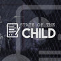 Special Report: State of the Child