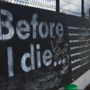 Before I Die walls spark conversation of how you want to die