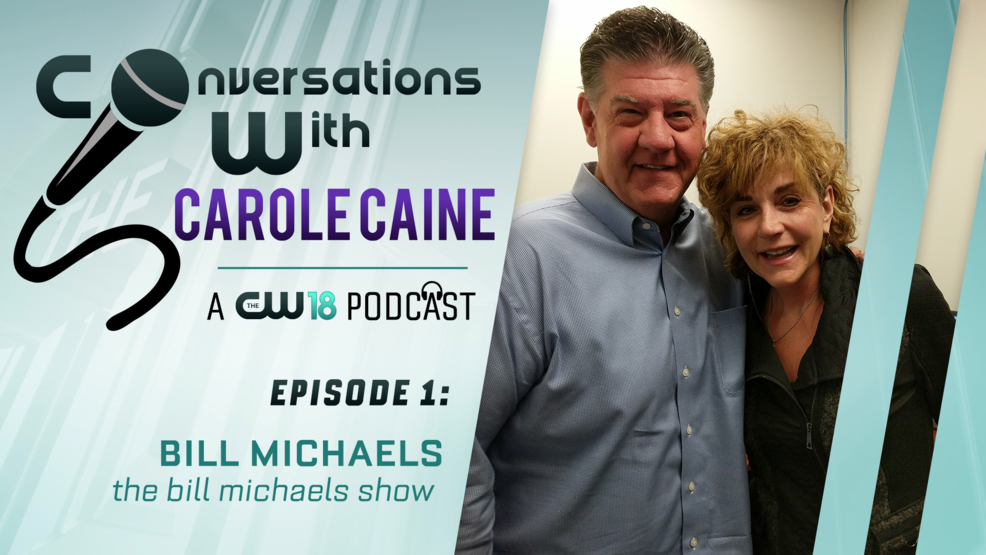 Conversations with Carole Caine | Episode 1: Bill Michaels