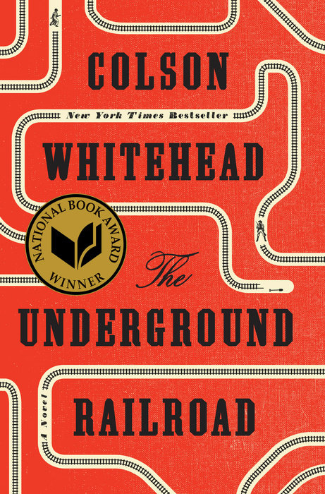 Book: The Underground Railroad / Author: Colson Whitehead / Publisher: Penguin Random House, 2016 // Image courtesy of Penguin Random House// Article Published: 1.9.17
