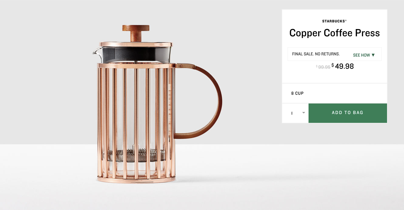 Starbucks Copper Coffee Press. $49.98 (previously $99.95). Buy at store.starbucks.com/sale. The online store is closing October 1, 2017 - you have until then to snap up these deals! (Image: Starbucks)